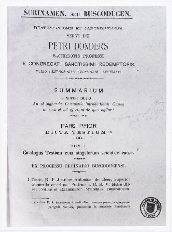 006787 - Stellingen en artikelen voor te stellen in de zaak ´Der Zalig- en Heiligverklaring´ van Petrus Donders. In 1900 gingen de diocesane processen van start. Aan de hand van 183 stellingen en artikelen werden in Paramaribo 46 getuigen en in ´s-Hertogenbosch 73 getuigen gehoord. Dit alles werd door Petrus van Bergen C.ss.R. de postulator der zaak vastgelegd.