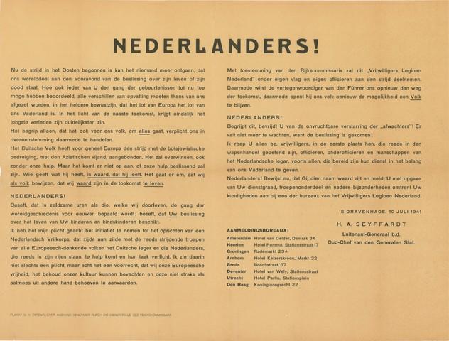 1726_085 - Affiche Tweede Wereldoorlog.   Nederlanders! Oproep aan burgers om zich aan te melden voor Duitse troepen, onder vermelding van de dienstgraad, troepenonderdeel, en nadere bijzonderheden omtrent kundigheden. Melden bij het vrijwillige legioen Nederland.  Ondertekend in Den Haag op 10 juli 1941. Afkomstig van H.A. Seyffardt Luitenant-Generaal b.d. , Afmeting: 85x62 cm, Drukker onbekend.  WOII. WO2.