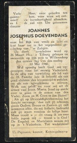 604380 - Bidprentje. Tweede Wereldoorlog. Oorlogsslachtoffers. Johannes Josephus Doevendans, geboren op 26 maart 1912 in Tilburg en overleden op 10 mei 1940 in Willemsdorp. Hij was dienstplichtig soldaat op het militaire kamp bij  Willemsdorp in het 6e Regiment Infanterie, raakte gewond tijdens bombardementen op het kamp en overleed als gevolge van een handgranaat.