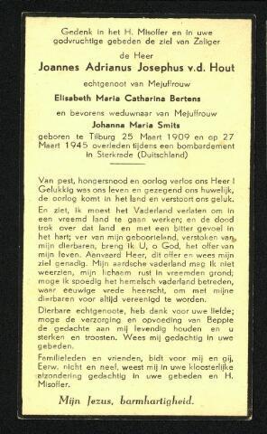 604532 - Bidprentje. Joannes Adrianus J. van den Hout; hij werd geboren op 25 maart 1909 in Tilburg en overleed op 31 maart 1945 in Oberhausen-Osterfeld.  Joannes van de Hout werd in Tilburg gearresteerd op 21 april 1944 en kwam om het leven als gevolg van beschietingen.