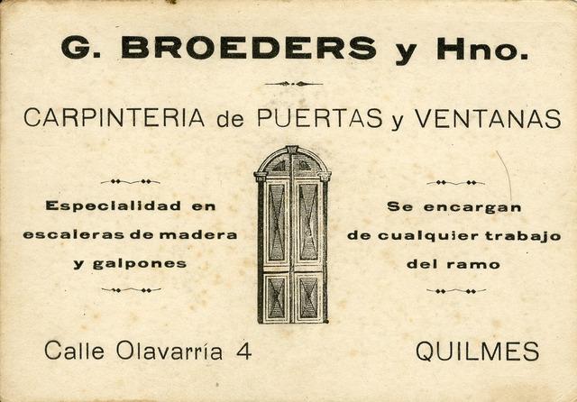 092774 - Reclame van timmerman Joseph Gerardus Broeders, die rond 1906 naar Argentinië emigreerde met vrouw en zoontje en daar in Quilmes een timmerbedrijf begon. In Argentinië werden nog twee zonen geboren. In 1914 keerde het gezin terug naar Nederland, waar zij gingen wonen in Tilburg.