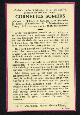 604476 - Bidprentje. Tweede Wereldoorlog. Oorlogsslachtoffers. Cornelius Somers; werd geboren op 4 oktober 1919 in Tilburg en overleed op 5 augustus 1943 in Kassel, Duitsland.  De doodsoorzaak is onbekend.