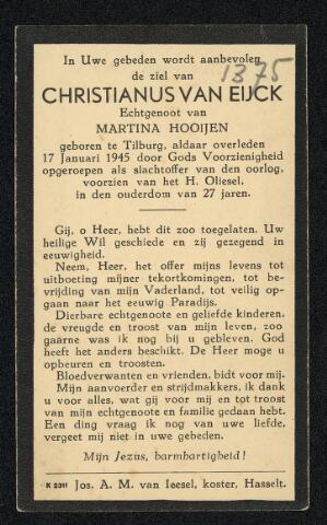 604384 - Bidprentje. Tweede Wereldoorlog. Oorlogsslachtoffers. Christianus Johannes F. van Eijk, geboren op 6 maart 1917 en overleden op 17 januari 1945.  Hij was één van de 16 doden die om precies één uur op 17 januari 1945 vielen door de inslag van een granaat.