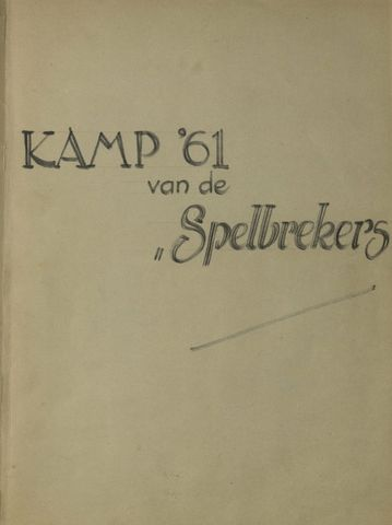 "1608_013_ - Verslag Kamp 1961 van de  ""Spelbrekers"". Verslag met foto's van het kamp van de 'Spelbrekers',  5 t/m 10 augustus 1961."