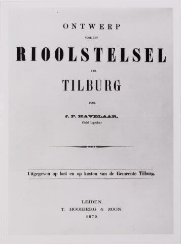 042272 - Riolering. Titelblad van het rapport Havelaar uit 1870 waarin een rioolstelsel voor Tilburg wordt gepresenteerd