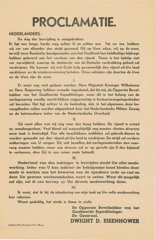 1726_008 - Affiche Tweede Wereldoorlog.   Proclamatie over de bevrijding gericht aan de Nederlanders. Om Nederland van de indringer te bevrijden is ieders medewerking nodig. De mensen worden verzocht de openbare rust en orde te bewaren en zoveel mogelijk de gewone werkzaamheden voort te zetten.   Ondertekend door de opperste bevelhebber van het Geallieerde Expeditieleger. De Generaal Dwight D. Eisenhower.   WOII. WO2.