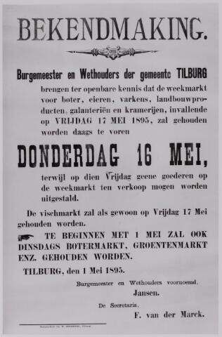 040699 - foto van een bekendmaking door burgemeester Jansen en secretaris F. van der Marck over het houden van weekmarkten dd 1 mei 1895.