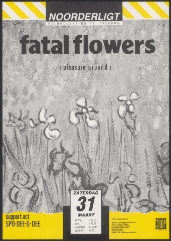 650255 - Noorderligt. Fatal Flowers. Support act:  Spo-Dee-o-Dee