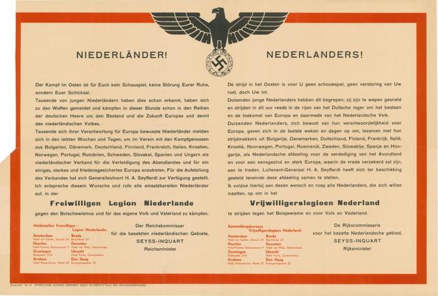 """1726_088 - Affiche Tweede Wereldoorlog.   """"Nederlanders! De strijd in het oosten is voor u geen schouwspel, geen verstoring van uw rust, doch uw lot. Duizenden jonge Nederlanders hebben dit begrepen (...) Ik voldoe hierbij aan deze wens en roep alle Nederlanders op om in het Vrijwilligerslegioen Nederland te strijden tegen het Bolsjewisme en voor Volk en Vaderland."""" Onderaan staan de adressen van de aanmeldingbureau's van het Vrijwilligerslegioen in de plaatsen Amsterdam, Arnhem, Breda, Den Haag, Deventer, Groningen, Heerlen en Utrecht.    Plakaat No:10, De Rijkscommissaris voor het bezette Nederlandse gebied, Rijksminister Seyss-Inquart, Afmeting: 90x60 cm, Drukker onbekend.  WOII. WO2."""