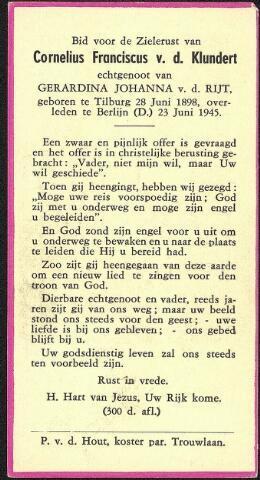 604416 - Bidprentje. Tweede Wereldoorlog. Oorlogsslachtoffers. Cornelius Franciscus van de Klundert, werd geboren op 28 juni 1898 in Tilburg en overleed op 23 juni 1945 in Berlijn.  De oorzaak van zijn overlijden is onbekend.