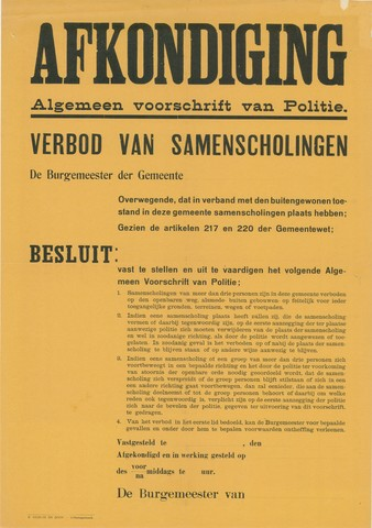 1726_024 - Affiche Tweede Wereldoorlog.   Afkondiging. Algemeen voorschrift van politie betreffende een verbod van samenscholing. Het document is opgesteld namens de burgemeester der gemeente.   Zonder datum, Afmeting: 46x65cm, Drukkerij P.Stokvis en Zoon, 's-Hertogenbosch.  WOII. WO2.