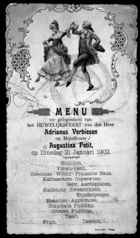 048460 - Menukaart ter gelegenheid van het huwelijk van Adrianus Verbiesen met Augustina Petit. Adrianus Norbertus Verbiesen was slager van beroep. Hij werd geboren te Tilburg op 11 april 1869 als zoon van Johannes Norbertus Verbiesen en Anna Norberta Teurlings. Zijn bruid werd geboren te Tilburg op 5 februari 1868 als dochter van steenhouwer Leander Petit en Anna Maria Claassen.