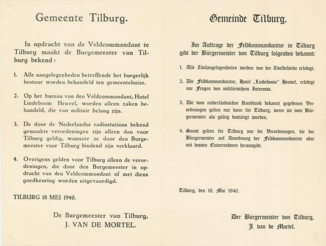 1726_072 - Affiche Tweede Wereldoorlog.   In opdracht van de veldcommandant te Tilburg maakt de Burgemeester bekend dat alle zaken betreffende het burgerlijk bestuur worden behandeld in het gemeentehuis.   Militaire zaken worden behandeld op het bureau van de veldcommandant, in Hotel Lindeboom aan de Heuvel.  Afgegeven op 18 mei 1940. Afkomstig van de Burgemeester van Tilburg, Jan van de Mortel. Tevens in Duits. Afmeting: 52x39 cm, Drukker onbekend.  WOII. WO2.