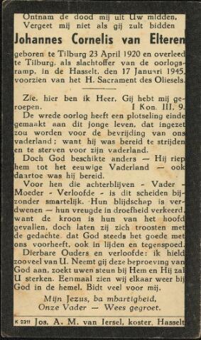 604383 - Bidprentje. Tweede Wereldoorlog. Oorlogsslachtoffers. Johannes Cornelis van Elteren, geboren op 23 april 1920 te Tilburg en overleden op 17 januari 1945 ook in Tilburg. Hij was één van de 16 doden die vielen door de inslag van een granaat om precies één uur op 17 januari 1945.