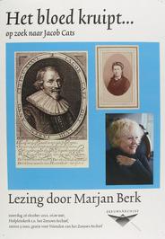 """gegeven door Marjan Berk getiteld """"het bloed kruipt... op zoek naar Jacob Cats"""