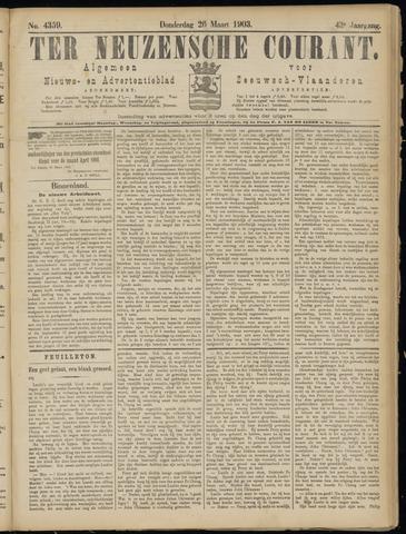 Ter Neuzensche Courant. Algemeen Nieuws- en Advertentieblad voor Zeeuwsch-Vlaanderen / Neuzensche Courant ... (idem) / (Algemeen) nieuws en advertentieblad voor Zeeuwsch-Vlaanderen 1903-03-26