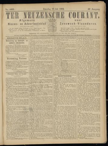 Ter Neuzensche Courant. Algemeen Nieuws- en Advertentieblad voor Zeeuwsch-Vlaanderen / Neuzensche Courant ... (idem) / (Algemeen) nieuws en advertentieblad voor Zeeuwsch-Vlaanderen 1903-07-18