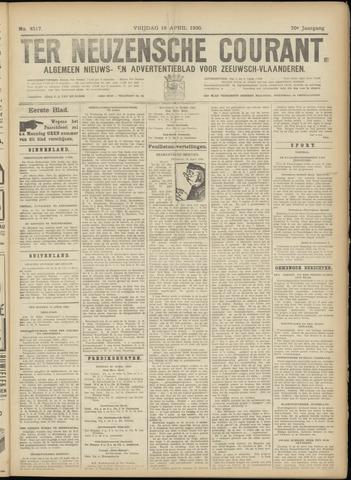 Ter Neuzensche Courant. Algemeen Nieuws- en Advertentieblad voor Zeeuwsch-Vlaanderen / Neuzensche Courant ... (idem) / (Algemeen) nieuws en advertentieblad voor Zeeuwsch-Vlaanderen 1930-04-18