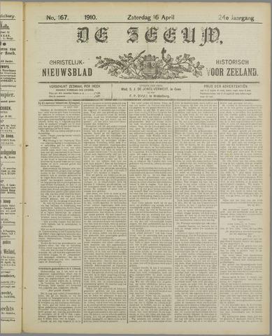 De Zeeuw. Christelijk-historisch nieuwsblad voor Zeeland 1910-04-16