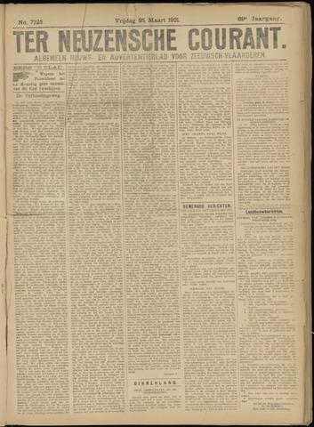 Ter Neuzensche Courant. Algemeen Nieuws- en Advertentieblad voor Zeeuwsch-Vlaanderen / Neuzensche Courant ... (idem) / (Algemeen) nieuws en advertentieblad voor Zeeuwsch-Vlaanderen 1921-03-25