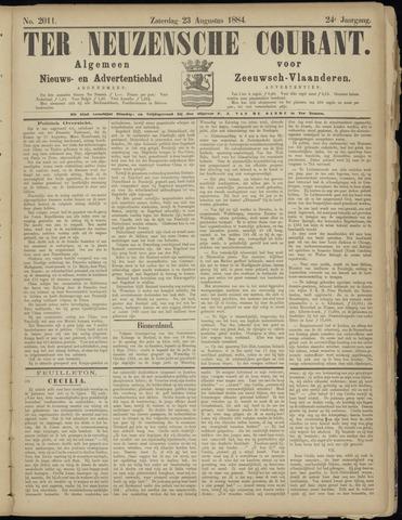 Ter Neuzensche Courant. Algemeen Nieuws- en Advertentieblad voor Zeeuwsch-Vlaanderen / Neuzensche Courant ... (idem) / (Algemeen) nieuws en advertentieblad voor Zeeuwsch-Vlaanderen 1884-08-23