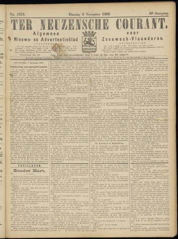 Ter Neuzensche Courant. Algemeen Nieuws- en Advertentieblad voor Zeeuwsch-Vlaanderen / Neuzensche Courant ... (idem) / (Algemeen) nieuws en advertentieblad voor Zeeuwsch-Vlaanderen 1909-11-09