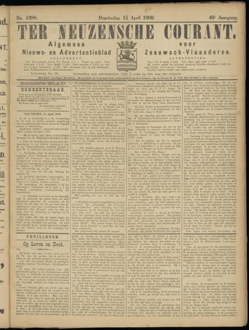 Ter Neuzensche Courant. Algemeen Nieuws- en Advertentieblad voor Zeeuwsch-Vlaanderen / Neuzensche Courant ... (idem) / (Algemeen) nieuws en advertentieblad voor Zeeuwsch-Vlaanderen 1909-04-15