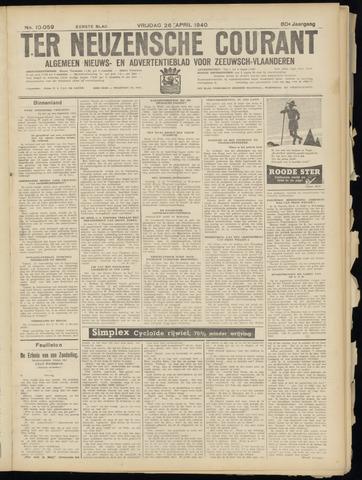 Ter Neuzensche Courant. Algemeen Nieuws- en Advertentieblad voor Zeeuwsch-Vlaanderen / Neuzensche Courant ... (idem) / (Algemeen) nieuws en advertentieblad voor Zeeuwsch-Vlaanderen 1940-04-26