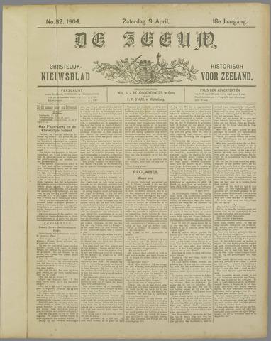 De Zeeuw. Christelijk-historisch nieuwsblad voor Zeeland 1904-04-09