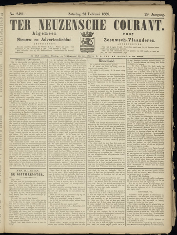 Ter Neuzensche Courant. Algemeen Nieuws- en Advertentieblad voor Zeeuwsch-Vlaanderen / Neuzensche Courant ... (idem) / (Algemeen) nieuws en advertentieblad voor Zeeuwsch-Vlaanderen 1889-02-23