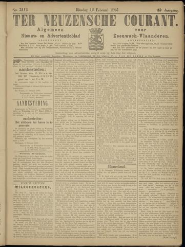 Ter Neuzensche Courant. Algemeen Nieuws- en Advertentieblad voor Zeeuwsch-Vlaanderen / Neuzensche Courant ... (idem) / (Algemeen) nieuws en advertentieblad voor Zeeuwsch-Vlaanderen 1895-02-12