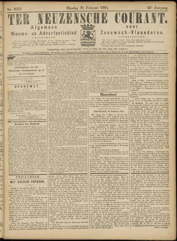 Ter Neuzensche Courant. Algemeen Nieuws- en Advertentieblad voor Zeeuwsch-Vlaanderen / Neuzensche Courant ... (idem) / (Algemeen) nieuws en advertentieblad voor Zeeuwsch-Vlaanderen 1905-02-21