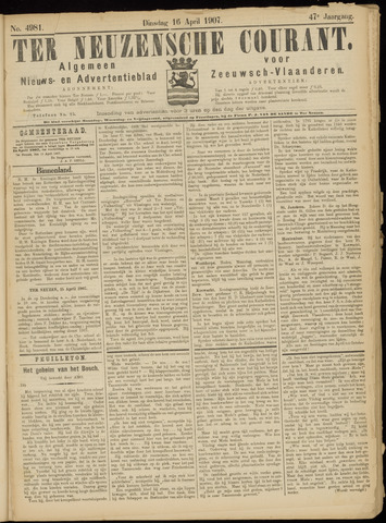 Ter Neuzensche Courant. Algemeen Nieuws- en Advertentieblad voor Zeeuwsch-Vlaanderen / Neuzensche Courant ... (idem) / (Algemeen) nieuws en advertentieblad voor Zeeuwsch-Vlaanderen 1907-04-16