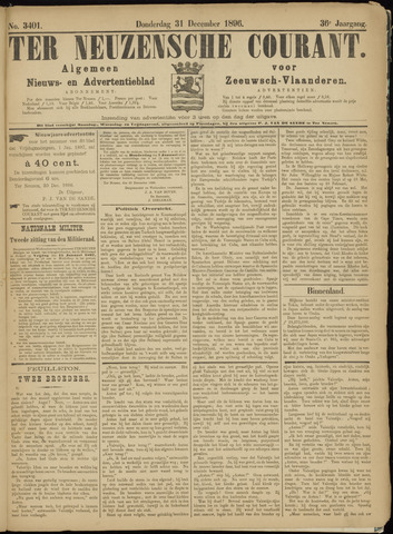 Ter Neuzensche Courant. Algemeen Nieuws- en Advertentieblad voor Zeeuwsch-Vlaanderen / Neuzensche Courant ... (idem) / (Algemeen) nieuws en advertentieblad voor Zeeuwsch-Vlaanderen 1896-12-31