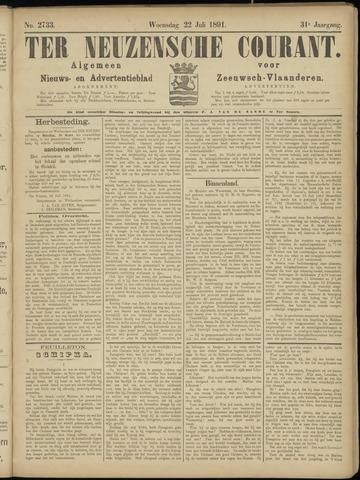 Ter Neuzensche Courant. Algemeen Nieuws- en Advertentieblad voor Zeeuwsch-Vlaanderen / Neuzensche Courant ... (idem) / (Algemeen) nieuws en advertentieblad voor Zeeuwsch-Vlaanderen 1891-07-22
