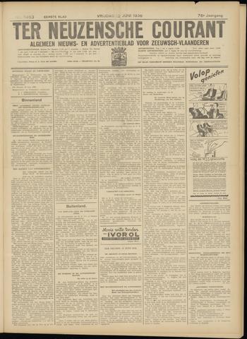 Ter Neuzensche Courant. Algemeen Nieuws- en Advertentieblad voor Zeeuwsch-Vlaanderen / Neuzensche Courant ... (idem) / (Algemeen) nieuws en advertentieblad voor Zeeuwsch-Vlaanderen 1936-06-12