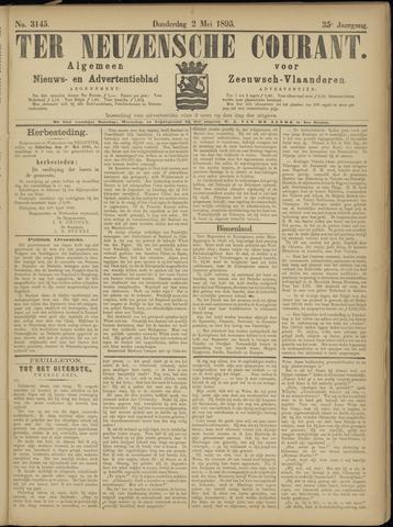 Ter Neuzensche Courant. Algemeen Nieuws- en Advertentieblad voor Zeeuwsch-Vlaanderen / Neuzensche Courant ... (idem) / (Algemeen) nieuws en advertentieblad voor Zeeuwsch-Vlaanderen 1895-05-02