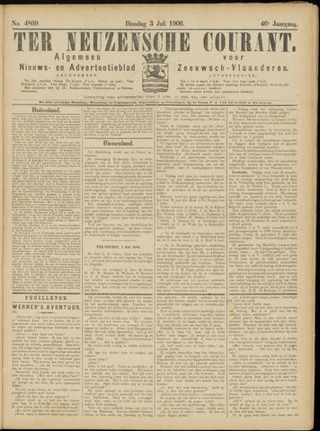 Ter Neuzensche Courant. Algemeen Nieuws- en Advertentieblad voor Zeeuwsch-Vlaanderen / Neuzensche Courant ... (idem) / (Algemeen) nieuws en advertentieblad voor Zeeuwsch-Vlaanderen 1906-07-03