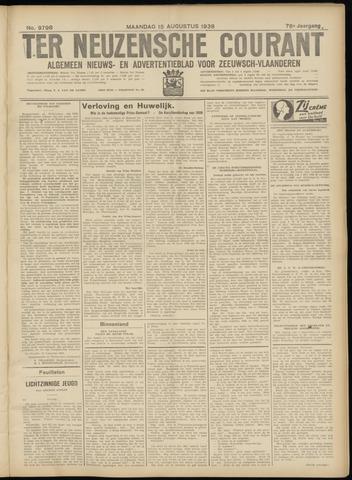 Ter Neuzensche Courant. Algemeen Nieuws- en Advertentieblad voor Zeeuwsch-Vlaanderen / Neuzensche Courant ... (idem) / (Algemeen) nieuws en advertentieblad voor Zeeuwsch-Vlaanderen 1938-08-15