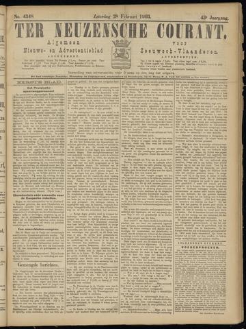 Ter Neuzensche Courant. Algemeen Nieuws- en Advertentieblad voor Zeeuwsch-Vlaanderen / Neuzensche Courant ... (idem) / (Algemeen) nieuws en advertentieblad voor Zeeuwsch-Vlaanderen 1903-02-28