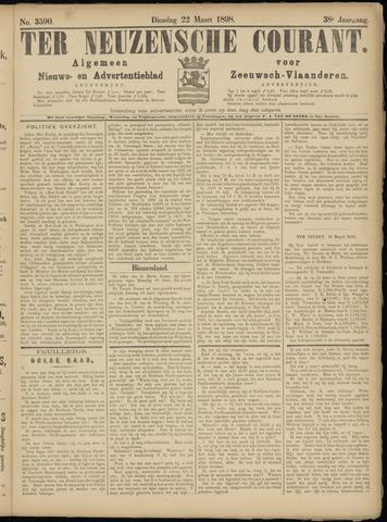 Ter Neuzensche Courant. Algemeen Nieuws- en Advertentieblad voor Zeeuwsch-Vlaanderen / Neuzensche Courant ... (idem) / (Algemeen) nieuws en advertentieblad voor Zeeuwsch-Vlaanderen 1898-03-22