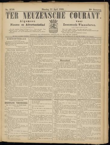 Ter Neuzensche Courant. Algemeen Nieuws- en Advertentieblad voor Zeeuwsch-Vlaanderen / Neuzensche Courant ... (idem) / (Algemeen) nieuws en advertentieblad voor Zeeuwsch-Vlaanderen 1899-04-11