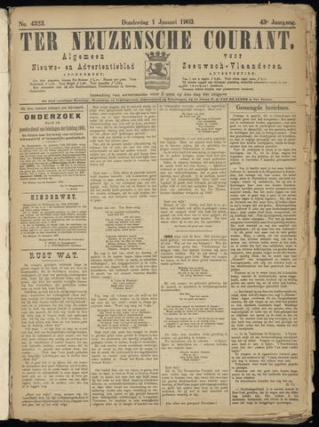 Ter Neuzensche Courant. Algemeen Nieuws- en Advertentieblad voor Zeeuwsch-Vlaanderen / Neuzensche Courant ... (idem) / (Algemeen) nieuws en advertentieblad voor Zeeuwsch-Vlaanderen 1903