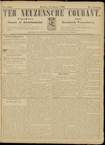 Ter Neuzensche Courant. Algemeen Nieuws- en Advertentieblad voor Zeeuwsch-Vlaanderen / Neuzensche Courant ... (idem) / (Algemeen) nieuws en advertentieblad voor Zeeuwsch-Vlaanderen 1896-01-14
