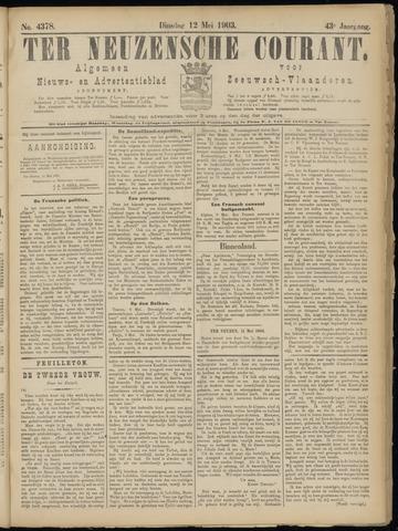 Ter Neuzensche Courant. Algemeen Nieuws- en Advertentieblad voor Zeeuwsch-Vlaanderen / Neuzensche Courant ... (idem) / (Algemeen) nieuws en advertentieblad voor Zeeuwsch-Vlaanderen 1903-05-12