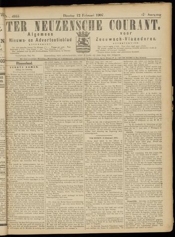 Ter Neuzensche Courant. Algemeen Nieuws- en Advertentieblad voor Zeeuwsch-Vlaanderen / Neuzensche Courant ... (idem) / (Algemeen) nieuws en advertentieblad voor Zeeuwsch-Vlaanderen 1907-02-12