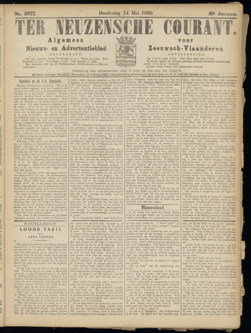 Ter Neuzensche Courant. Algemeen Nieuws- en Advertentieblad voor Zeeuwsch-Vlaanderen / Neuzensche Courant ... (idem) / (Algemeen) nieuws en advertentieblad voor Zeeuwsch-Vlaanderen 1900-05-24