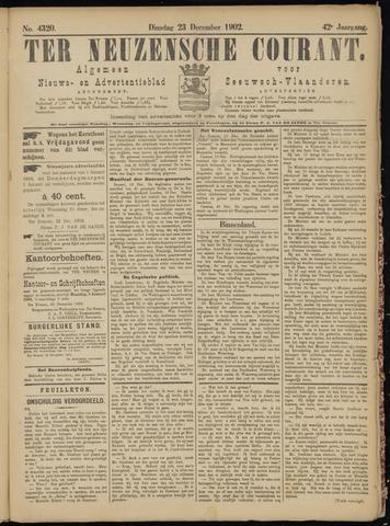 Ter Neuzensche Courant. Algemeen Nieuws- en Advertentieblad voor Zeeuwsch-Vlaanderen / Neuzensche Courant ... (idem) / (Algemeen) nieuws en advertentieblad voor Zeeuwsch-Vlaanderen 1902-12-23
