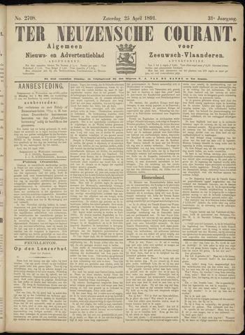 Ter Neuzensche Courant. Algemeen Nieuws- en Advertentieblad voor Zeeuwsch-Vlaanderen / Neuzensche Courant ... (idem) / (Algemeen) nieuws en advertentieblad voor Zeeuwsch-Vlaanderen 1891-04-25