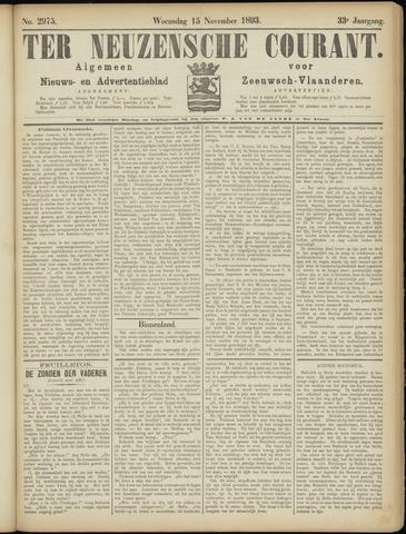 Ter Neuzensche Courant. Algemeen Nieuws- en Advertentieblad voor Zeeuwsch-Vlaanderen / Neuzensche Courant ... (idem) / (Algemeen) nieuws en advertentieblad voor Zeeuwsch-Vlaanderen 1893-11-15